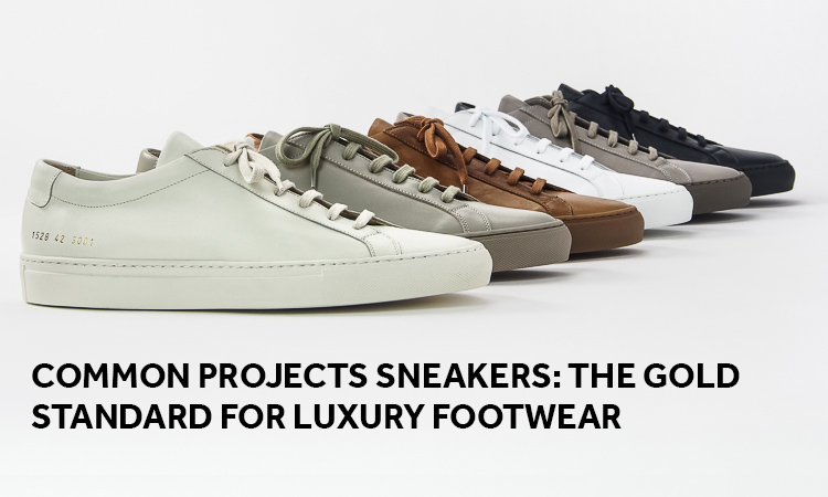 Common Projects Sneakers: The Gold Standard for Luxury Footwear