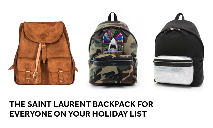fd793e4c3b6 The Saint Laurent Backpack Styles For Everyone on Your Holiday List