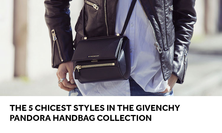 1454cb4e405 The 5 Chicest Styles in The Givenchy Pandora Handbag Collection