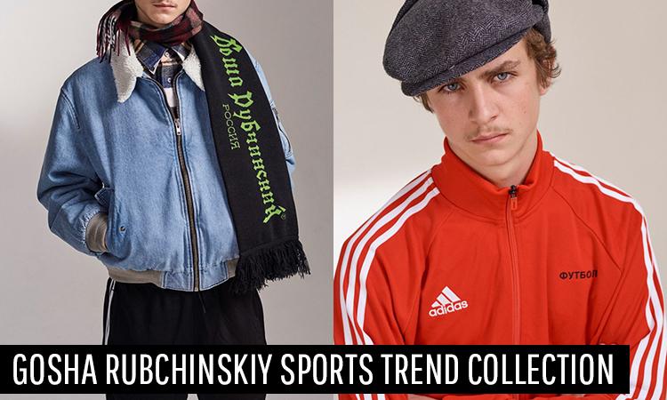 Gosha Rubchinskiy Sports Trend Collection