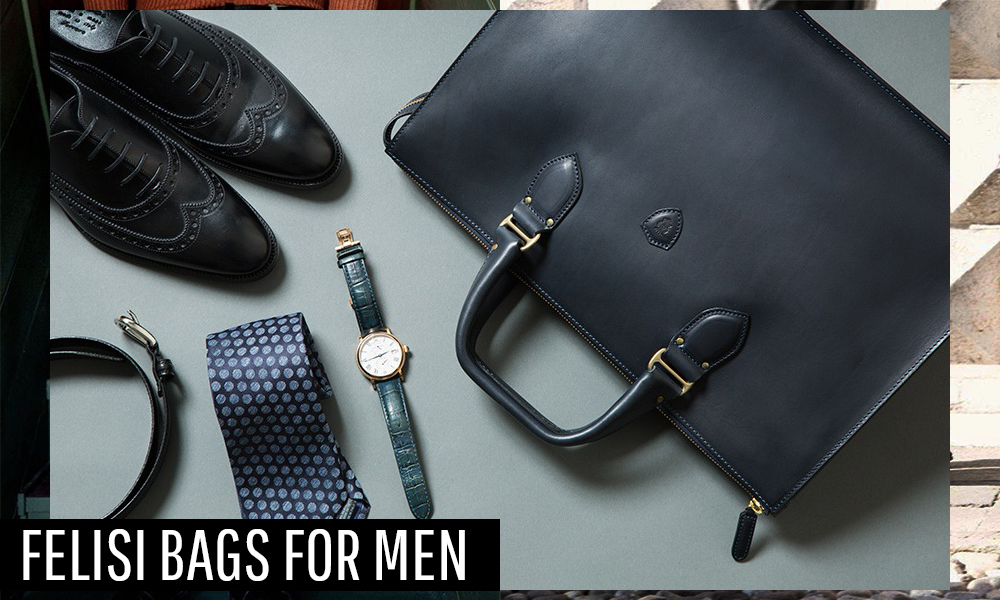 Style Essentials: Felisi Bags for Men